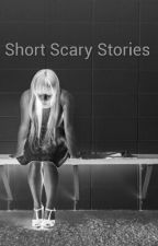 Short Scary Stories by dead_syco