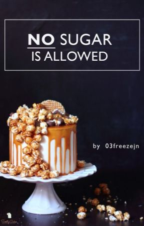 No SUGAR is allowed by 03freezejn