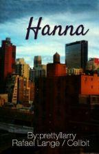 Hanna {Cellbit/Rafael Lange Fanfiction} by prettyllarry