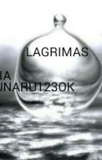 LAGRIMAS by Sasunaru123ok