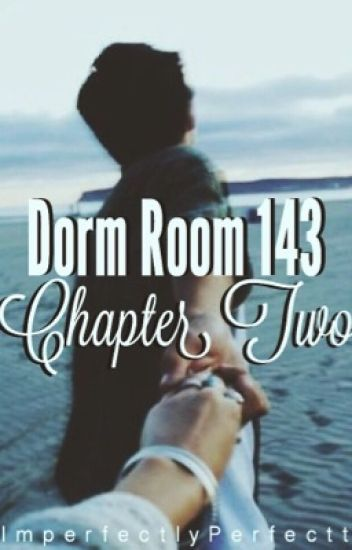 Dorm Room 143 - Chapter Two
