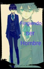 Fingiendo Ser Hombre by Anonima_626