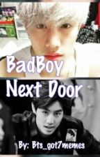 BadBoy Next Door (ON HOLD) by bts_got7memes