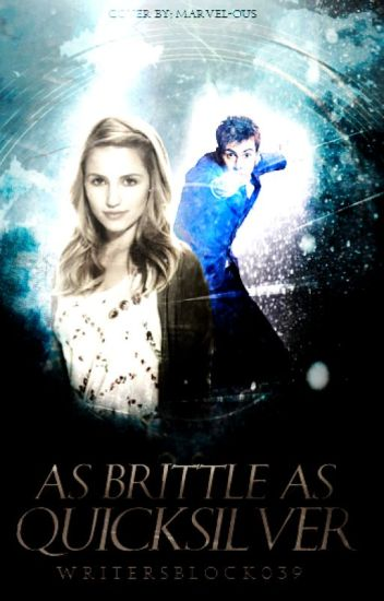 As Brittle As Quicksilver (Fourth in The Creators Saga)