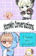 YoonMin conversations... by KamilaKook