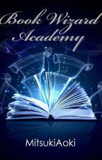 Book Wizard's Academy by MitsuCharm1218