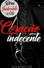 Coração Indecente - Vol.06 (#2017) by AuthorNatth