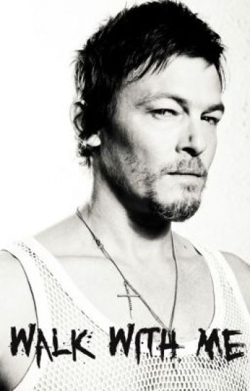 Walk with Me (A Daryl Dixon Fanfic)