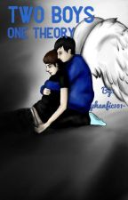 Two boys.one theory by phanfic101-