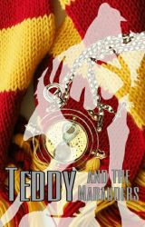 Teddy and the Marauders by fangirlsarecray