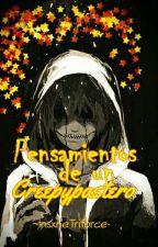 Pens. de un Creepypastero©  by -InsxneTriforce-