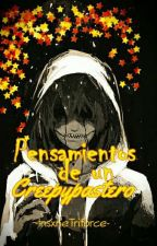 Pens. de un Creepypastero© ||#CreepyAwards2016 by -InsxneTriforce-