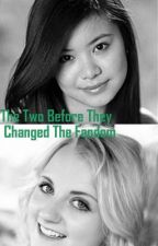 The Two Before They Changed The Fandom by RachelANDChesca
