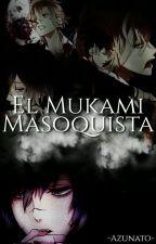 El Mukami Masoquista (Azusa Mukami X Reader)  by -Azunato-