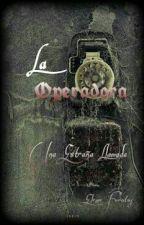 La Operadora by Elenafuantos