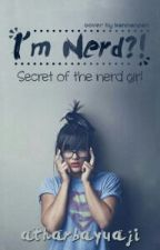 I'm nerd ?! (On Going) by atharbayuaji