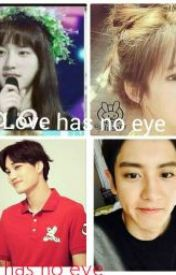 Love has no eyes by FukiwolfChensoo88