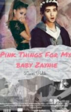 Pink things for my baby ZAYNIE ||Ziam|| by ZaynieTommo14