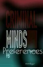 Criminal Minds Preferences ♡ by laci-lia
