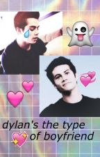 Dylan's the type of boyfriend;  d.o'b by s-spxxkyjim