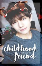 [SPIN-OFF: First Love] Childhood Friend // Taehyung Fan Fic by -mochu