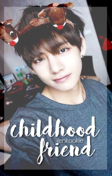 Childhood Friend // Taehyung Fan Fic 18+