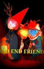 Bad End Friends by -mcshizzle-