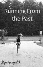 Running from The Past( MAJOR EDDITING) by a_yaya03