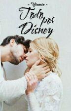 Todo por Disney (#1 Odio a los chicas) by Yiemir_Yiemir