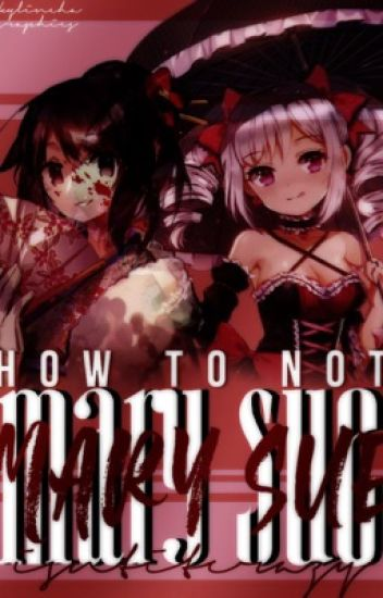 HOW TO NOT MARY SUE [A Piece Of Crap]
