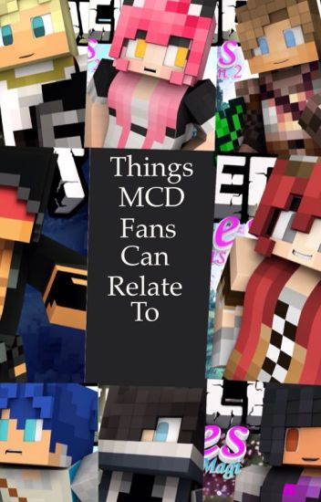 Things MCD Fans Can Relate To