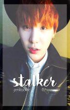 Stalker // Yoongi Fan Fic 18+ by -jenkookie