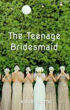 The Teenage Bridesmaid by ashimapotter