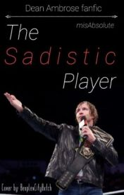 The Sadistic Player by misAbsolute
