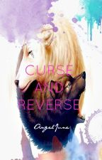 Curse and Reverse (one-shot) by Angel_June
