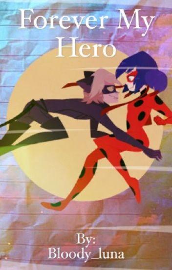 Forever My Hero - Miraculous Ladybug