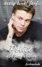 police - daddy kink! | afi | ashton irwin by fxckmxluke