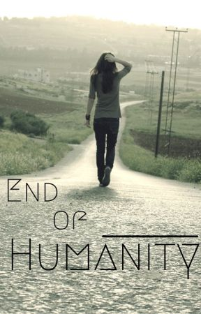 End of Humanity by CaityV