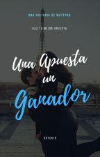 Una Apuesta  Un Ganador (CORRIGIENDO) by DotyAnna