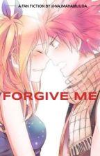 Forgive Me [Fairy Tail Fanfiction] by najmahamuuda_