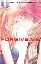 Forgive Me [Fairy Tail Fanfiction] by najmahamuuda_