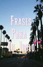 Frases Para Tu Idolo by Joana_Leyva