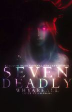 Seven Deadly by Whyareall