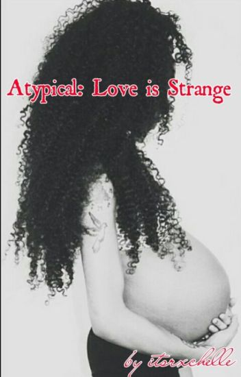 Atypical: Love is Strange