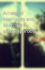 Arranged Marriages and boarding schools parody by Walkingwiththemoon
