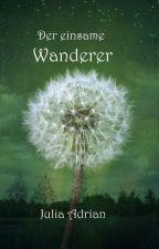 Der einsame Wanderer by JuliaAde