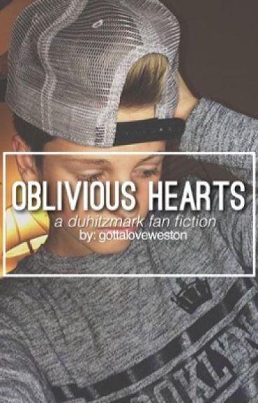 Oblivious Hearts // A DuhitzMark fan fiction