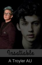 Insatiable (A Troyler AU) by Adoakrabley