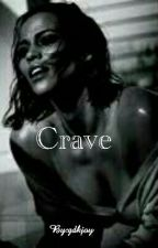 Crave (TVD Fanfiction) by gdkjoy