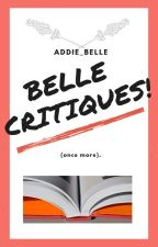 Belle Critiques! (Once More) by Addie_Belle